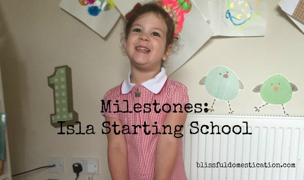 Milestones: Isla Starting School
