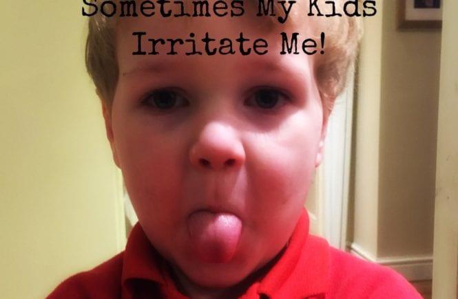 Kids irritate me