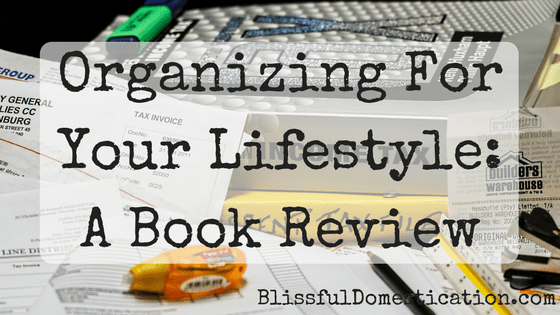 Organizing For Your Lifestyle: Adaptable Inspiration from Socks to Suitcases. A Book Review and Quiz!