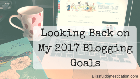 Looking Back on My 2017 Blogging Goals